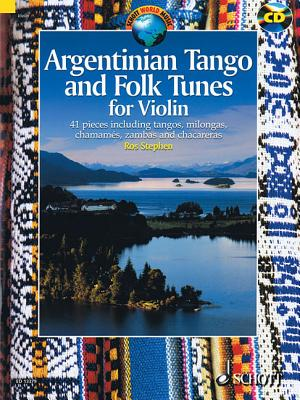 Argentinian Tango and Folk Tunes for Violin By Stephen, Ros (EDT)